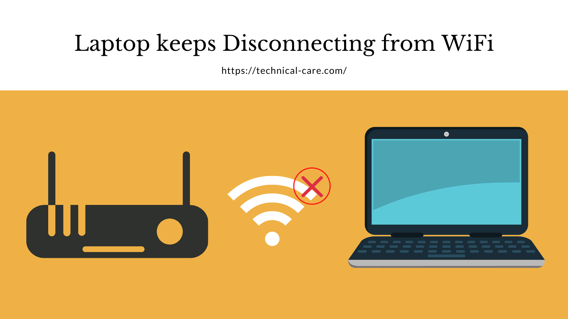 Laptop keeps Disconnecting from WiFi, Here is How you fix it